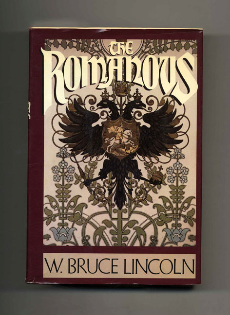 The Romanovs: Autocrats of all the Russias. W. Bruce Lincoln.