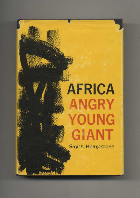 Africa Angry Young Giant. Smith Hempstone.
