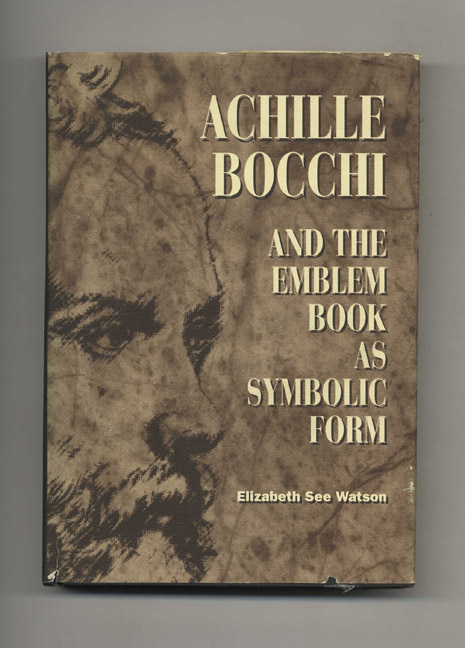Achille Bocchi and the Emblem Book as Symbolic Form. Elizabeth See Watson.