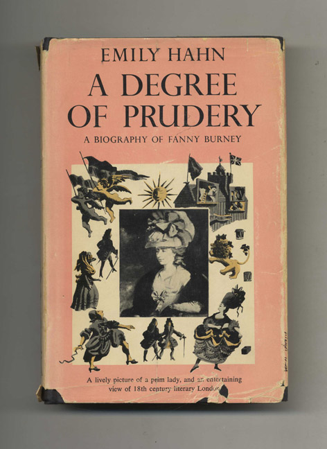 A Degree of Prudery: A Biography of Fanny Burney - 1st Edition/1st Printing. Emily Hahn.