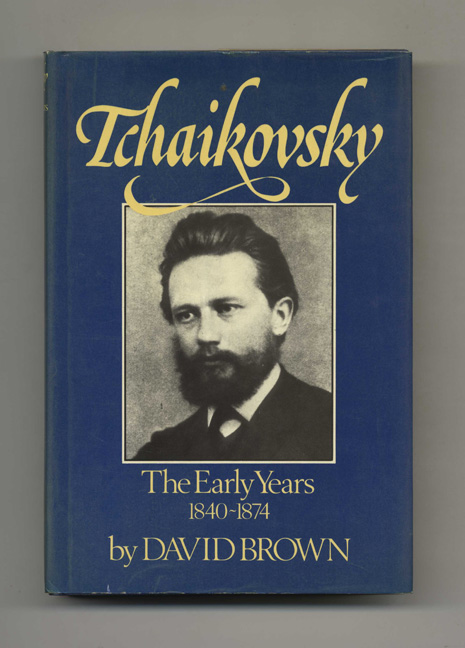 Tchaikovsky: A Biographical and Critical Study. David Brown.