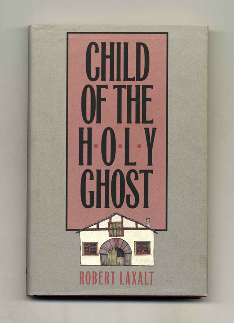 Child of the Holy Ghost. Robert Laxalt.