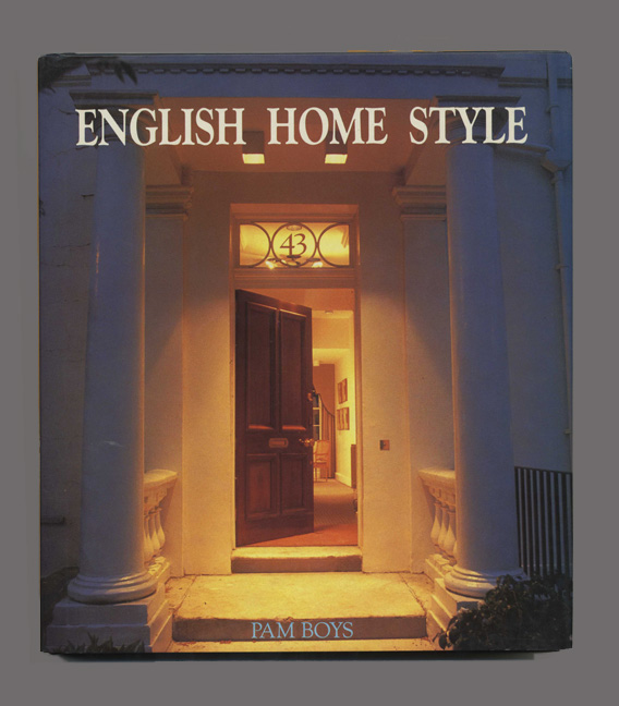 English Home Style - 1st Edition/1st Printing. Pam Boys.