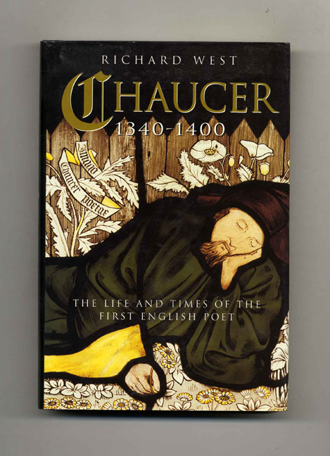 Chaucer 1340-1400: The Life and Times of the First English Poet. Richard S. West.