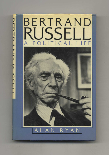 Bertrand Russell: A Political Life - 1st US Edition/1st Printing. Alan Ryan.