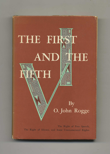 The First and the Fifth: With Some Excursions Into Others - 1st Edition/1st Printing. O. John Rogge.