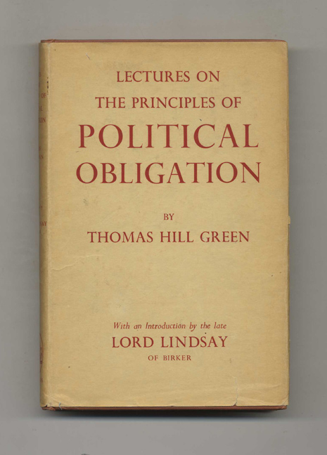 Lectures on the Principles of Political Obligation. Thomas Hill Green.