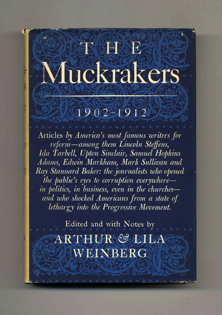 The Muckrakers 1902-1912 - 1st Edition/1st Printing. Arthur Weinberg, Lila.