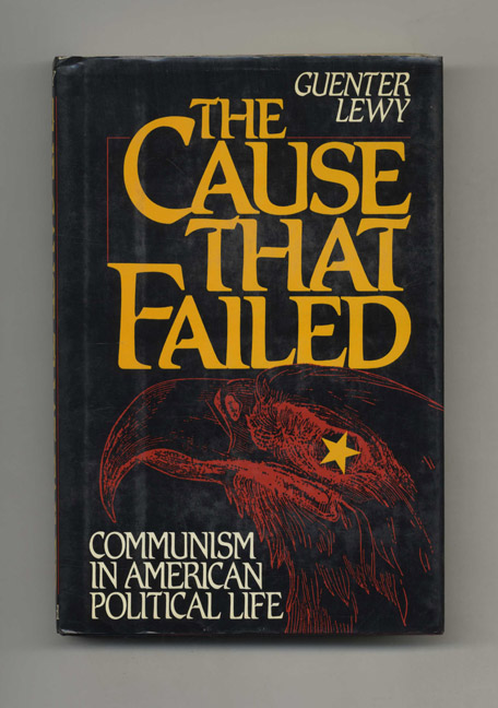 The Cause That Failed: Communism in American Political Life. Guenter Lewy.