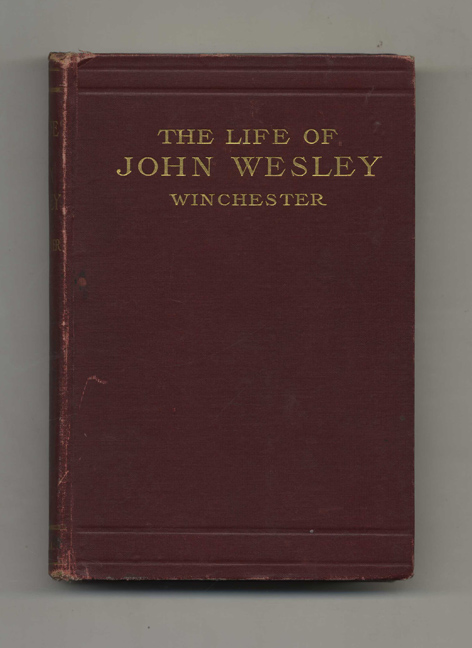 The Life of John Wesley. C. T. Winchester.