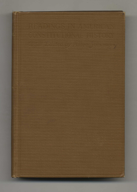 Readings in American Constitutional History 1776-1876. Allen Johnson.