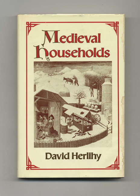 Medieval Households - 1st Edition/1st Printing. David Herlihy.