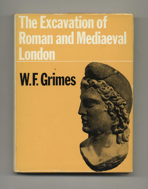 The Excavation of Roman and Mediaeval London - 1st Edition/1st Printing. W. F. Grimes.