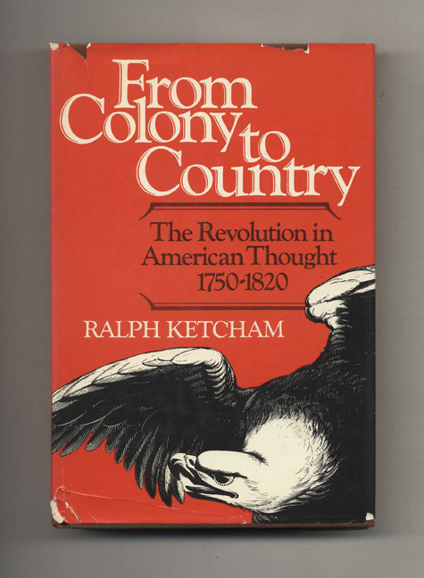 From Colony to Country. Ralph Ketcham.