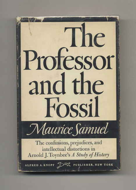 The Professor and the Fossil. Maurice Samuel.