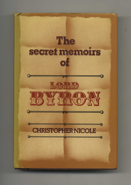 The Secret Memoirs of Lord Byron - 1st Edition/1st Printing. Christopher Nicole.