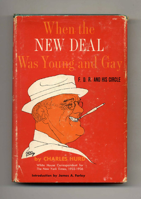 When the New Deal Was Young and Gay. Charles Hurd.