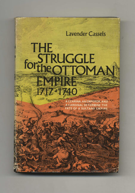 The Struggle for the Ottoman Empire, 1717-1740. Lavender Cassels.