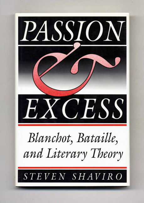 Passion & Excess: Blanchot, Bataille, and Literary Theory. Steven Shaviro.