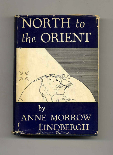 North to the Orient. Anne Morrow Lindbergh.
