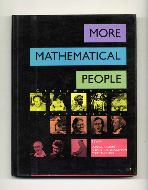 More Mathematical People: Contemporary Conversations - 1st Edition/1st Printing. Donald J. Albers, Gerald L. Alexanderson, Constance Reid.