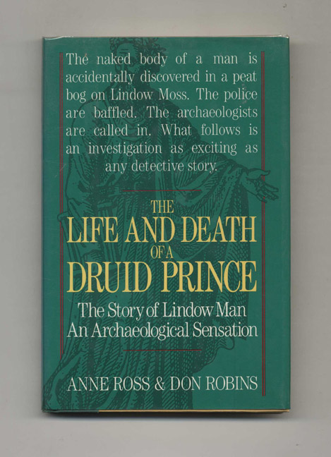 The Life and Death of a Druid Prince. Anne Ross, Don Robins.