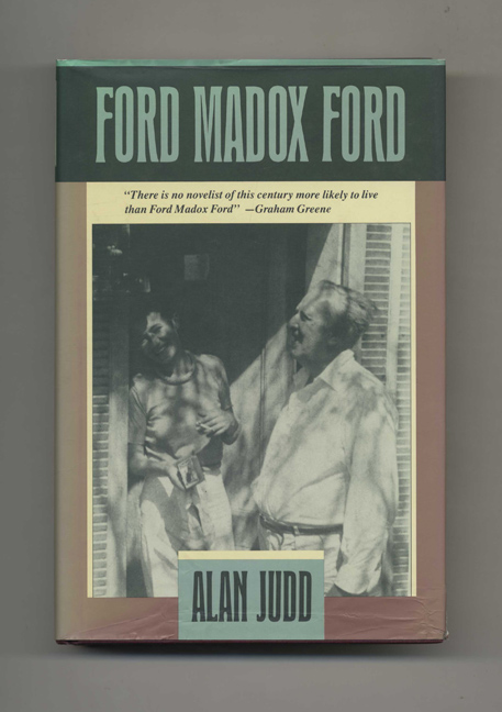 Ford Madox Ford -1st Edition/1st Printing. Alan Judd.