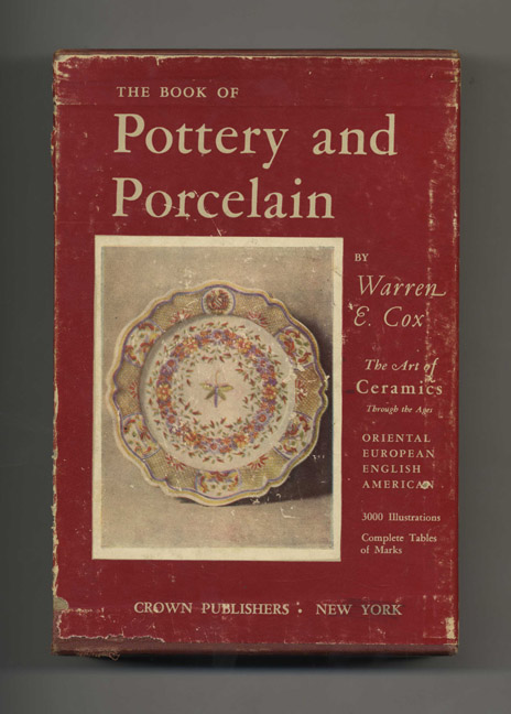 The Book of Pottery and Porcelain. Warren E. Cox.