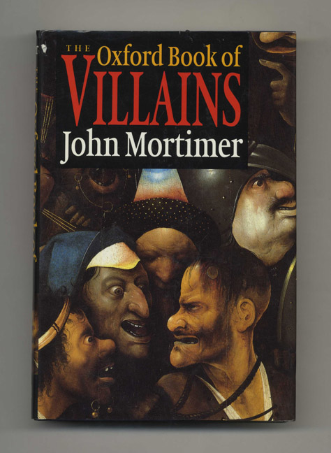 The Oxford Book of Villains - 1st Edition/1st Printing. John Mortimer.