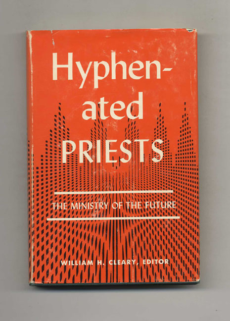 Hyphenated Priests. William H. Cleary.