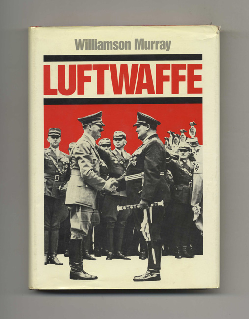 Luftwaffe - 1st Edition/1st Printing. Williamson Murray.