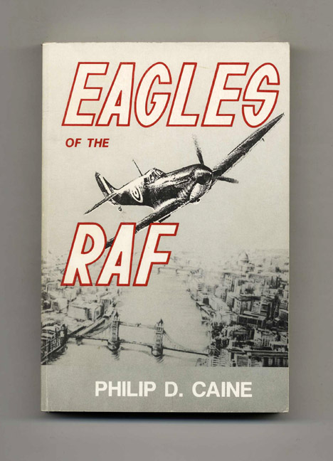 Eagles of the RAF. Philip D. Caine.