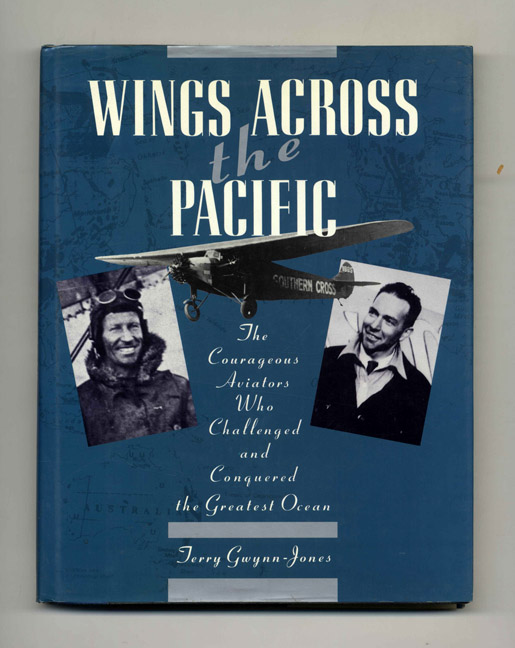Wings Across the Pacific: the Courageous Aviators Who Challenged and Conquered the Greatest Ocean - 1st Edition/1st Printing. Terry Gwynn-Jones.