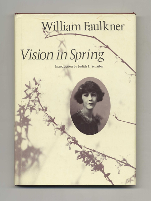 Vision in Spring. William Faulkner, Intro. Judith L. Sensibar.