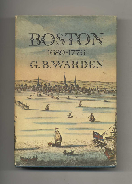 Boston 1689-1776. G. B. Warden.