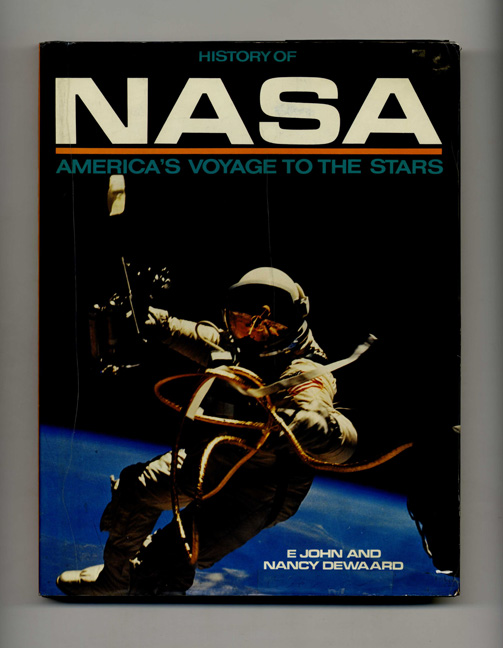 History of NASA: America's Voyage to the Stars. E. John and Nancy Dewaard.