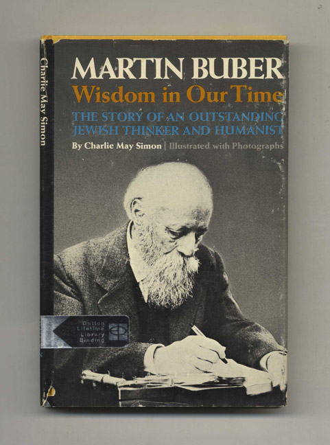 Martin Buber, Wisdom in Our Time -1st Edition/1st Printing. Charlie May Simon.