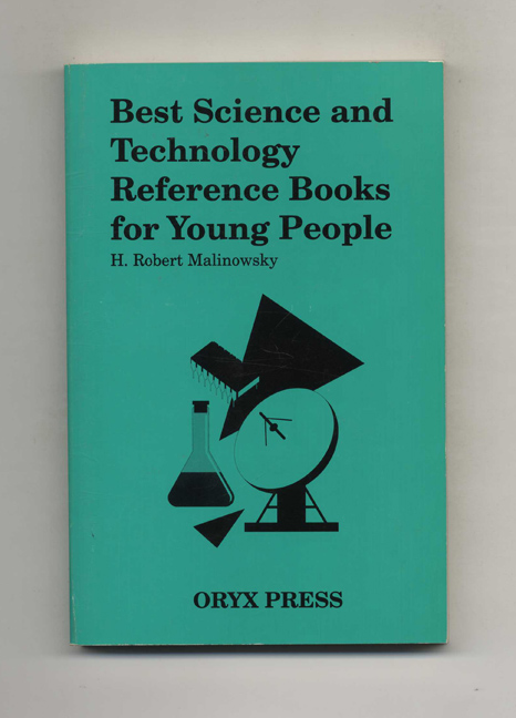 Best Science and Technology Reference Books for Young People. H. Robert Malinowsky.