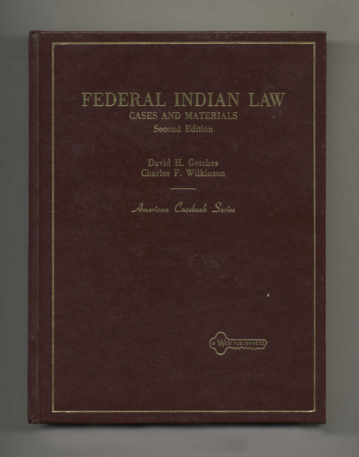 Federal Indian Law Cases and Materials. David H. Getches, Charles F. Wilkinson.