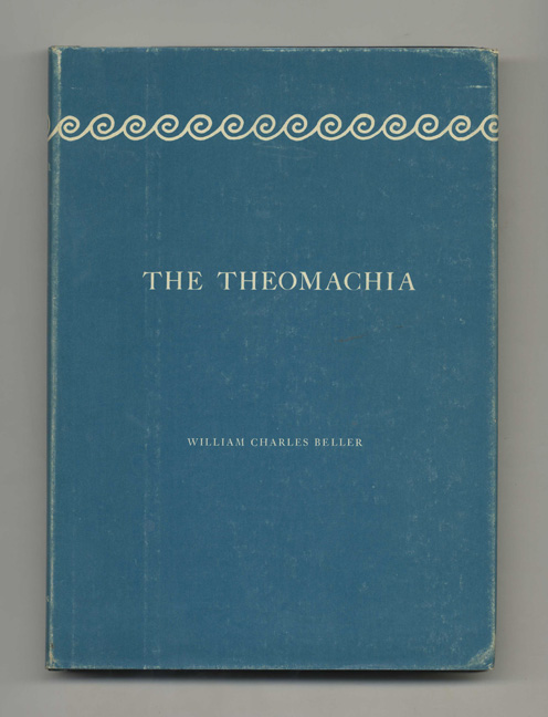 The Theomachia: A Trilogy - 1st Edition/1st Printing. William Charles Beller.