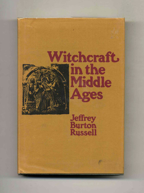 Witchcraft in the Middle Ages. Jeffrey Burton Russell.
