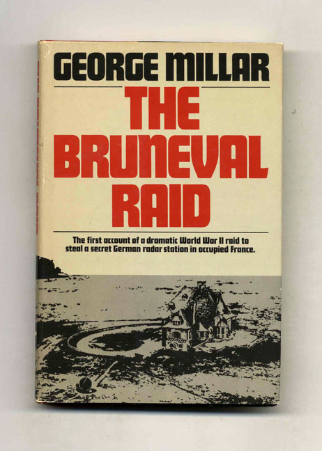 The Bruneval Raid: Flashpoint of the Radar War - 1st US Edition/1st Printing. George Millar.