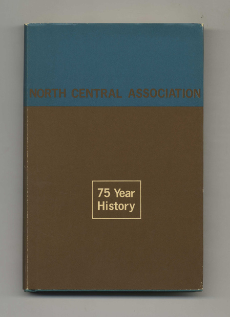 Voluntary Accreditation: A History of the North Central Association, 1945-1970 - 1st Edition/1st Printing. Louis G. Geiger.