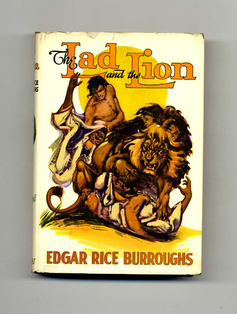 The Lad and the Lion - 1st Edition. Edgar Rice Burroughs.