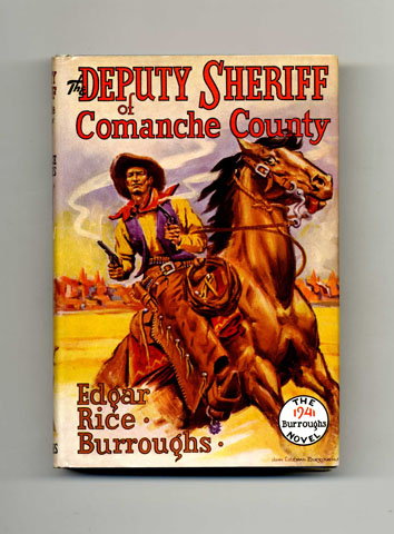The Deputy Sheriff of Comanche County - 1st Edition. Edgar Rice Burroughs.