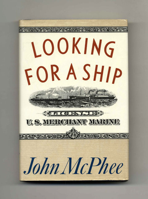 Looking for a Ship - 1st Edition/1st Printing. John McPhee.