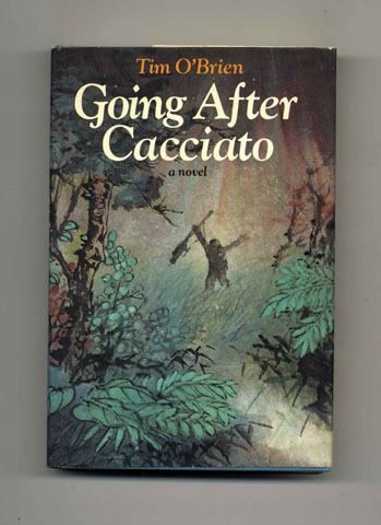 Going after Cacciato - 1st Edition/1st Printing. Tim O'Brien.