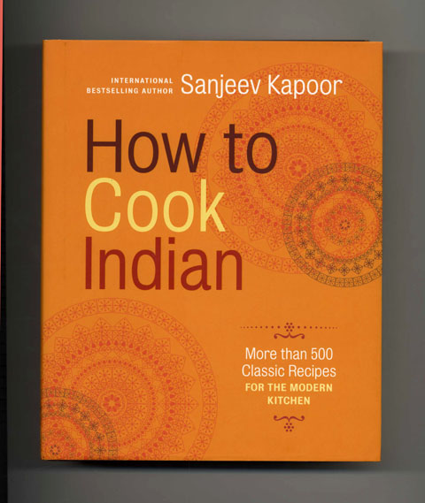 How to Cook Indian - 1st Edition/1st Printing. Sanjeev Kapoor.