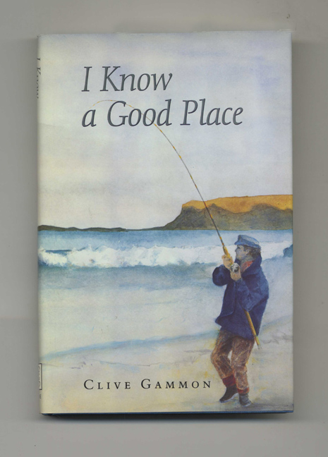 I Know a Good Place - 1st Edition/1st Printing. Clive Gammon.