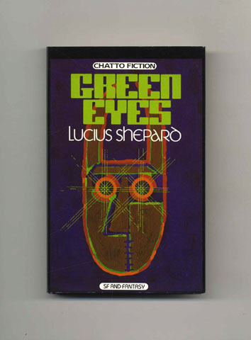 Green Eyes - 1st UK Edition/1st Printing. Lucius Shepard.